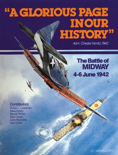 A Glorious Page in Our History: The Battle of Midway, 4-6 June 1942