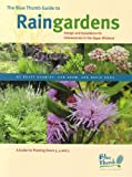 The Blue Thumb Guide to Raingardens
