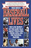 Baseball Lives: Men and Women of the Game Talk About Their Jobs, Their Lives, and the National Pastime. (0449905101) by Bryan, Mike