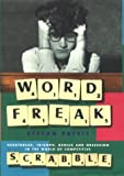 Word Freak: A Journey into the Eccentric World of the Most Obsessive Board Game Ever Invented (0224060600) by STEFAN FATSIS