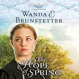 The Hope of Spring: The Discovery, Book 3 - A Lancaster County Saga | [Wanda E. Brunstetter]