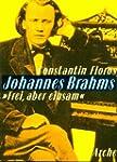 """Johannes Brahms """"Frei, aber einsam"""":..."""
