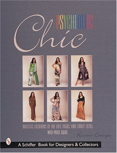 Psychedelic Chic: Artistic Fashions of the Late 1960s & Early 1970s