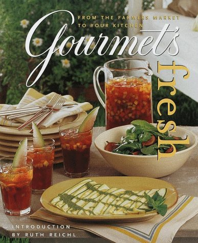 Image for Gourmet's Fresh: From the Farmers Market to Your Kitchen