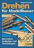 Drehen für Modellbauer: Besondere Aufgaben und Technologien