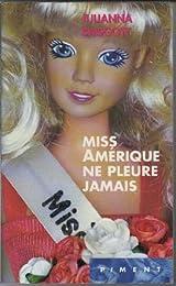 Miss Amérique ne pleure jamais