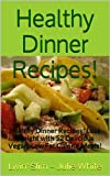 Healthy Dinner Recipes!: Lose Weight with 52 Delicious Vegan, Low Fat Calorie Meals! (Livin Slim)