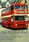 The Bristol Story: Part Two: 1952-198...