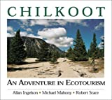 img - for Chilkoot: An Adventure in Ecotourism (Parks and heritage series) book / textbook / text book