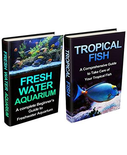 Tropical Fish & Freshwater Aquarium Box Set: A Complete Setup & maintenance Guide (Tropical Fish, Pet Fish, Fish, Tropical Fish Guide, Freshwater Tropical ... Fish Care, Tropical Fish Care Tips) (Tropical Fish Guide compare prices)