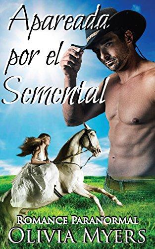 Romance Paranormal: Apareada por el Semental (Romance caballo cambiaformas esposa por correspondencia) (Nueva Ficción Romántica para Mujeres Adultas y Universitarias)