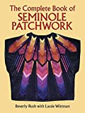img - for By Beverly Rush The Complete Book of Seminole Patchwork (Dover Quilting) (Reprint) [Paperback] book / textbook / text book