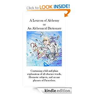 Amazon.com: A Lexicon of Alchemy: An Alchemical Dictionary eBook ...