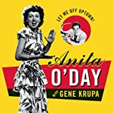 Let Me Off Uptown: The Best of Anita O'Day with Gene Krupa by Anita O'Day