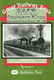 SECR Society SECR Centenary Album: South Eastern and Chatham Railways, 1899-1922 (Great Railway Eras)