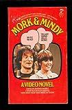 Mork & Mindy: A Video Novel (0671827545) by Richard J. Anobile