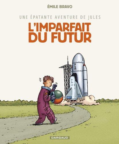 Une épatante aventure de Jules (1) : L'imparfait du futur