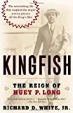 Kingfish: The Reign of Huey P. Long (0812973836) by White, Richard