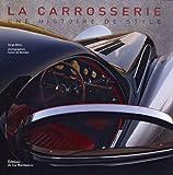 echange, troc Serge Bellu - La carrosserie : Une histoire de style