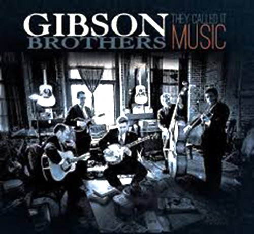 Gibson Brothers - They Called It Music - Zortam Music