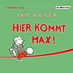 Hier kommt Max! | Jan Weiler