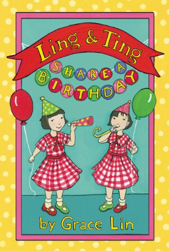 Grace Lin - Ling & Ting Share a Birthday