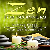 img - for Zen For Beginners: Achieve Peace, Happiness & Fulfilment with Zen Buddhism book / textbook / text book