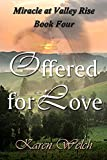 Offered for Love (Miracle at Valley Rise Book 4)