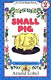 Small Pig (I Can Read Book 2)