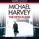 The Fifth Floor: Michael Kelly, Book 2 Audiobook by Michael Harvey Narrated by John Chancer