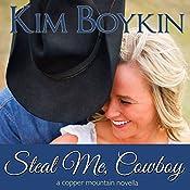 Steal Me, Cowboy | Kim Boykin