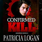 Confirmed Kill: The Assassins, Volume 2 | Patricia Logan