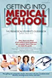 img - for Getting Into Medical School: The Premedical Student's Guidebook (Barron's Getting Into Medical School) book / textbook / text book