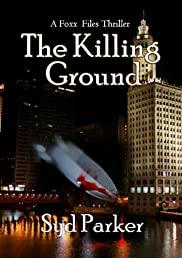 The Killing Ground (A Foxx Files Thriller)