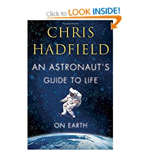 the importance of having a plan in an astronauts guide to life on earth a book by chris hadfield An astronaut's guide to life on earth by chris hadfield: review  as he relates in an astronaut's guide to life on earth, hadfield ran into trouble on his very first trip into orbit, aboard.