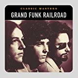 Classic Masters by Grand Funk Railroad (2002-07-30)