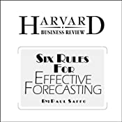 Six Rules for Effective Forecasting (Harvard Business Review) | [Paul Saffo]