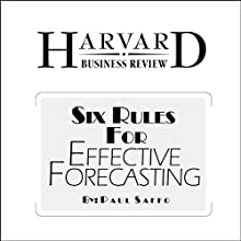 Six Rules for Effective Forecasting (Harvard Business Review) Periodical by Paul Saffo Narrated by Todd Mundt