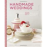 """Handmade Weddings: More Than 50 Crafts to Style and Personalize Your Big Dayvon """"Eunice Moyle"""""""