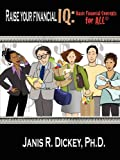 img - for Raise your Financial IQ: Basic Financial Concepts for ALL  book / textbook / text book