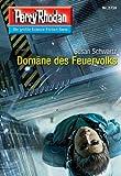 "Perry Rhodan 2738: Domäne des Feuervolks (Heftroman): Perry Rhodan-Zyklus ""Das Atopische Tribunal"" (Perry Rhodan-Die Gröβte Science- Fiction- Serie)"