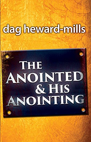 The Anointed and His Anointing, by Dag Heward-Mills