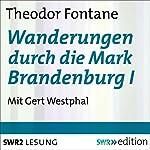 Wanderungen durch die Mark Brandenburg I | Theodor Fontane