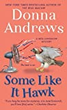 img - for Some Like it Hawk by Donna Andrews (April 30 2013) book / textbook / text book