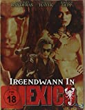 Irgendwann in Mexico - Steelbook [Blu-ray]