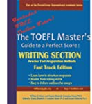 The TOEFL Master's Guide: Writing Sec...