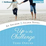 Up to the Challenge: An Anchor Island Novel, Book 2 (       UNABRIDGED) by Terri Osburn Narrated by Amy Rubinate