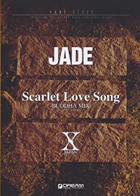バンドスコア X JAPAN JADE/Scarlet Love Song -BUDDHA MIX-