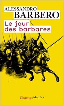 Le jour des barbares: Andrinople, 9 août 378