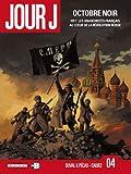Jour J, Tome 4 : Octobre noir : 1917 : les anarchistes français au coeur de la révolution russe